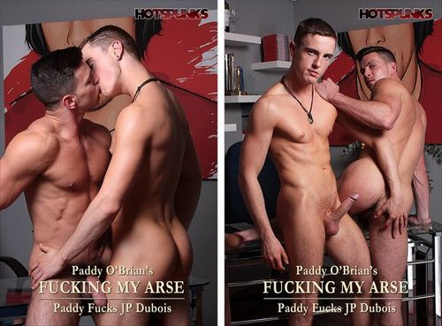 Fucking my arse (Paddy OBrian &amp; JP Dubois)