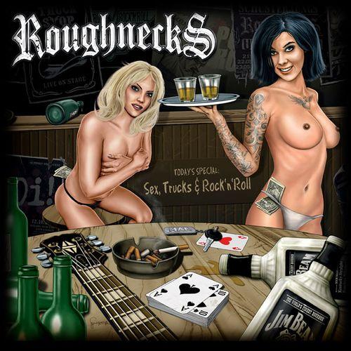 Roughnecks - Sex, Trucks & Rock 'n' Roll (2012)