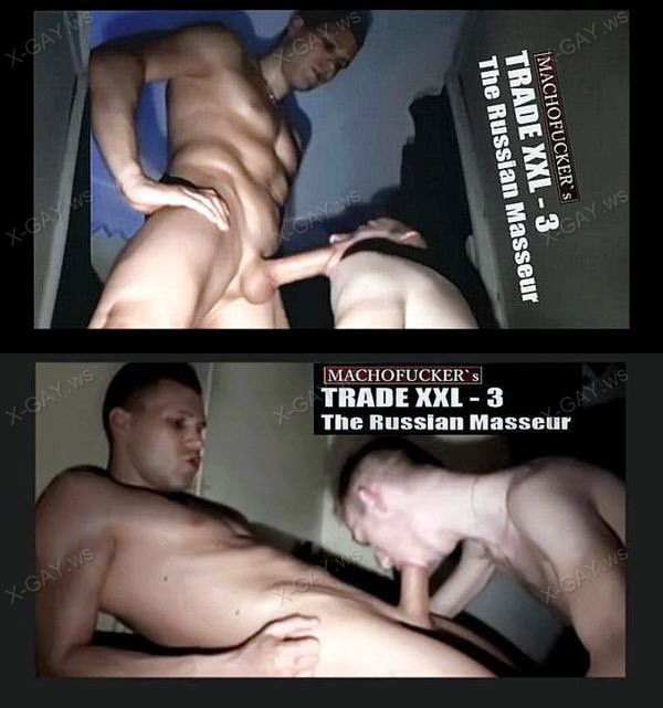 MachoFucker: Trade XXL 3 (The Russian Masseur)