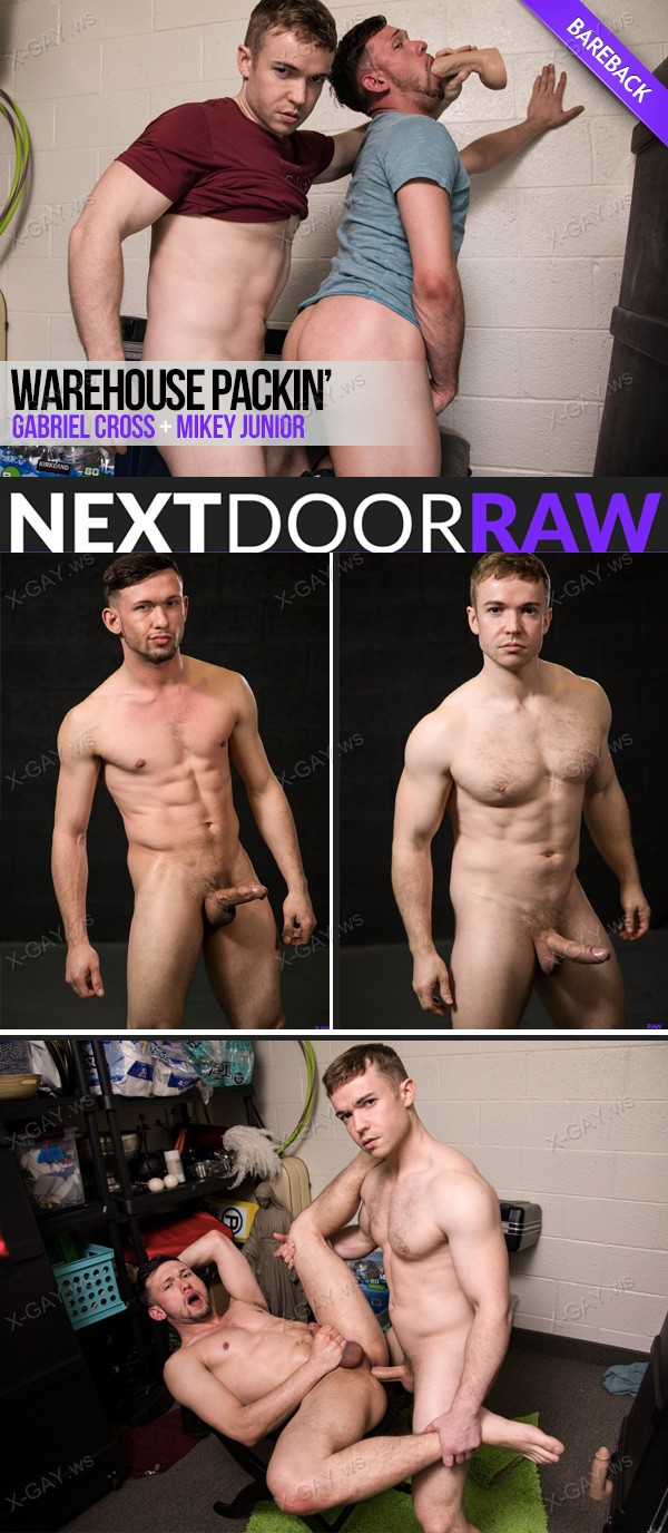 NextDoorRaw: Warehouse Packin (Gabriel Cross, Mikey Junior) (Bareback)