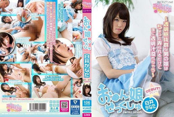 Cover OPPW-019 – Pussy Girl Sex This Clear-Skinned She-Male Will Start Dripping Bodily Fluids From Just A Touch Kanata Shirai
